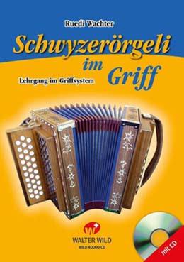 """Schwyzerörgeli Grifftabelle lernen mit dem Lehrgang """"Schwyzerörgeli im Griff"""" von Ruedi Wachter"""